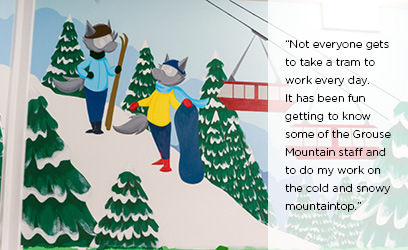 """Not everyone gets to take a tram to work every day. It has been fun getting to know some of the Grouse Mountain staff and to do my work on the cold and snowy mountaintop."""