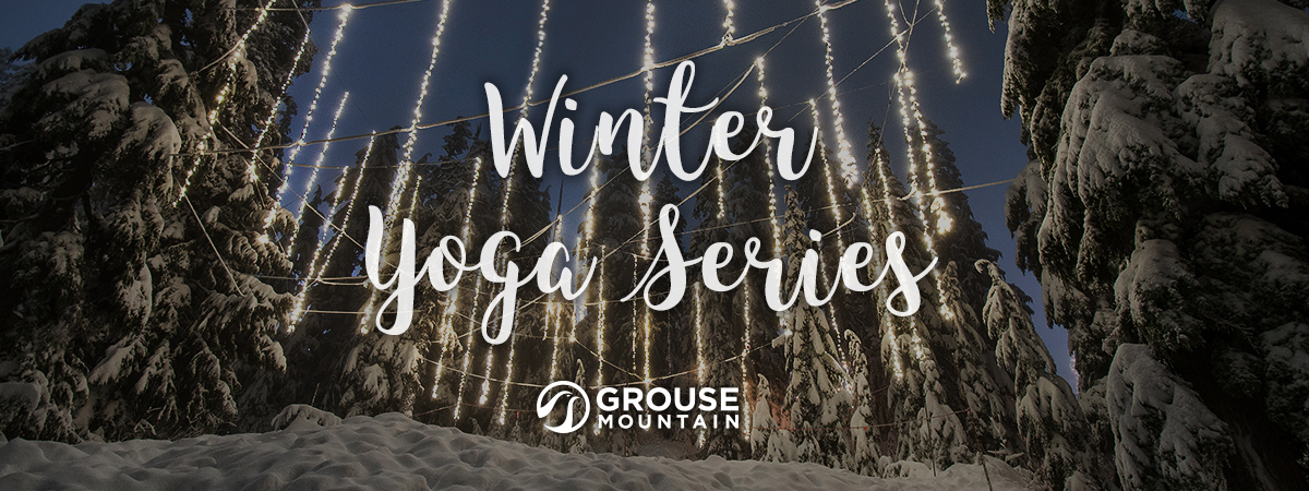 Join us as Grouse Mountain hosts a series of yoga sessions throughout the winter
